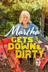 Martha Gets Down and Dirty